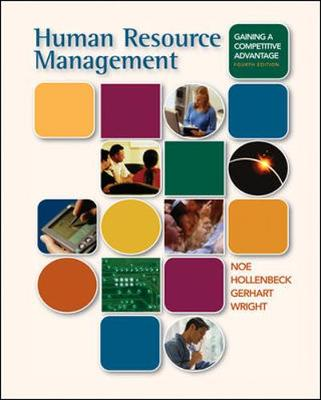 Human Resource Management: Gaining a Competitive Advantage with Powerweb and Student CD - Noe, Raymond Andrew, and Hollenbeck, John R, and Gerhart, Barry, Dr.
