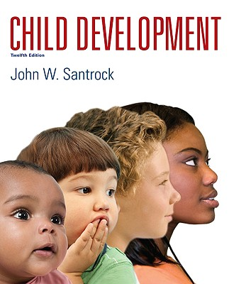 Child Development - Santrock, John W, Professor, Ph.D.