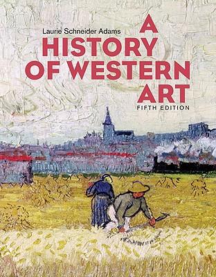 A History of Western Art - Adams, Laurie Schneider
