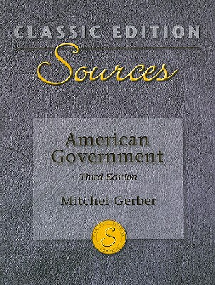 Classic Edition Sources: American Government - Gerber