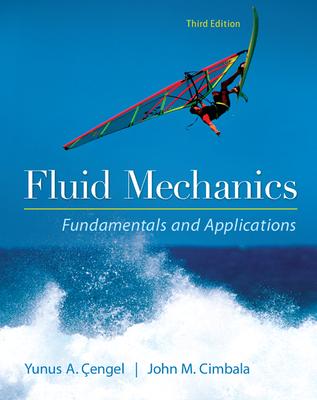 Fluid Mechanics Fundamentals and Applications - Cengel, Yunus, and Cimbala, John