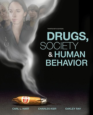 Drugs, Society, and Human Behavior - Hart, Carl L, and Ksir, Charles, and Ray, Oakley
