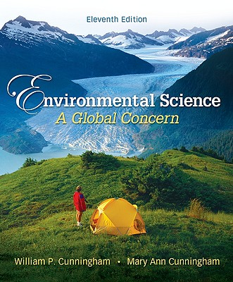 Environmental Science: A Global Concern - Cunningham, Mary Ann, and Cunningham, William P, and Cunningham Mary