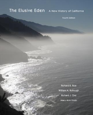 The Elusive Eden: A New History of California - Rice, Richard B, M.A., and Bullough, William A, and Orsi, Richard J