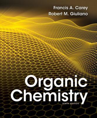 Organic Chemistry - Carey, Francis A, and Giuliano, Robert