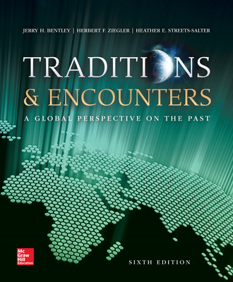 Traditions & Encounters: A Global Perspective on the Past - Bentley, Jerry, and Ziegler, Herbert, and Streets Salter, Heather