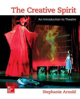 The Creative Spirit: An Introduction to Theatre - Arnold, Stephanie