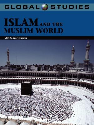 Islam and the Muslim World - Husain, Mir Zohair