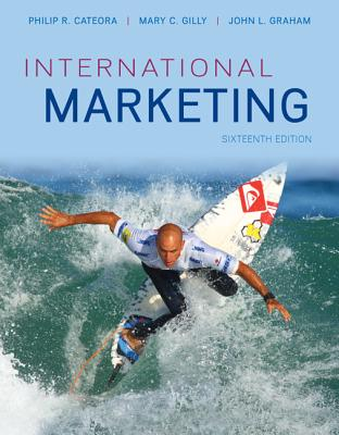 International Marketing - Cateora, Philip R., and Graham, John, and Gilly, Mary C.