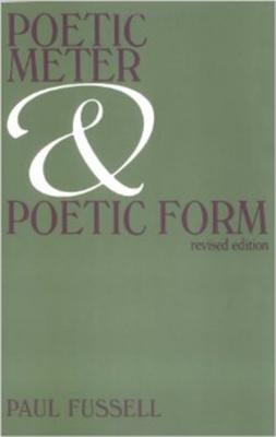 Poetic Meter and Poetic Form - Fussell, Paul, and Fussell Paul