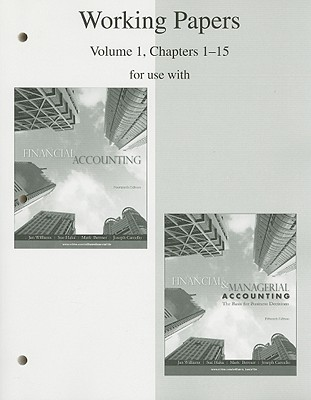Working Papers, Volume 1, Chapters 1-15 for Use with Financial Accounting and Financial & Managerial Accounting: The Basis for Business Decisions - Williams, Jan R, Ph.D., CPA, and Haka, Sue F, and Bettner, Mark S