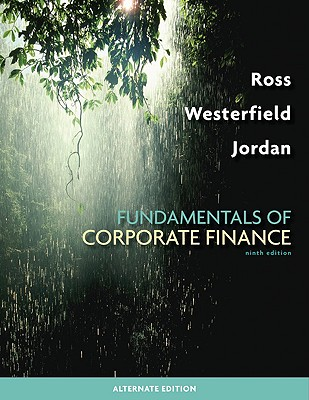 Fundamentals of Corporate Finance - Ross, Stephen A, and Westerfield, Randolph, and Jordan, Bradford D