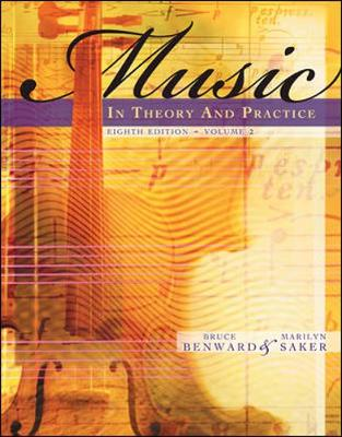 Music in Theory and Practice, Volume II - Benward, Bruce, and Saker, Marilyn