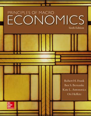 Principles of Macroeconomics - Frank, Robert, and Bernanke, Ben