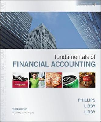 Fundamentals of Financial Accounting with Annual Report - Phillips, Fred, and Libby Robert, and Libby Patricia
