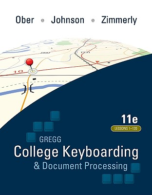College Keyboarding & Document Processing: Word 2010: Kit 3: Lessons 1-120 - Ober, Scot, Ph.D.