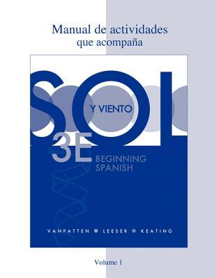 Sol y Viento, Volume 1: Beginning Spanish - VanPatten, Bill, and Leeser, Michael, and Keating, Gregory D
