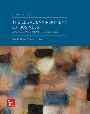 The Legal Environment of Business: A Managerial Approach: Theory to Practice - Melvin, Sean P, and Katz, Michael