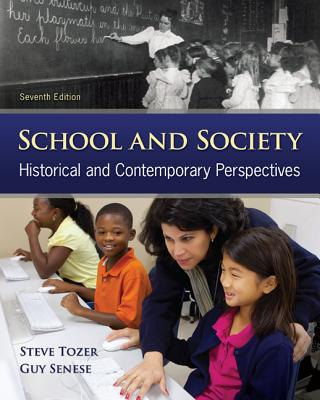 School and Society: Historical and Contemporary Perspectives - Tozer, Steven E, and Senese, Guy, and Violas, Paul C
