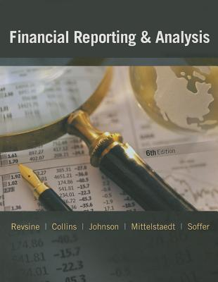 Financial Reporting & Analysis - Revsine, Lawrence, and Collins, Daniel W, and Johnson, W Bruce