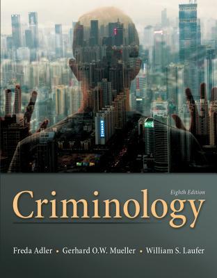 Criminology - Adler, Freda, and Laufer, William S., and Mueller, Gerhard O.W.