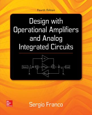 Design With Operational Amplifiers And Analog Integrated Circuits - Franco, Sergio