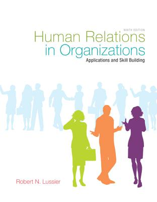 Human Relations in Organizations: Applications and Skill Building - Lussier, Robert N, Professor