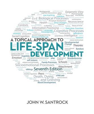 A Topical Approach to Life-Span Development - Santrock, John W, Ph.D.