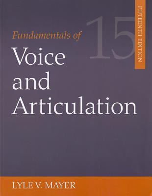Fundamentals of Voice and Articulation - Mayer, Lyle Vernon