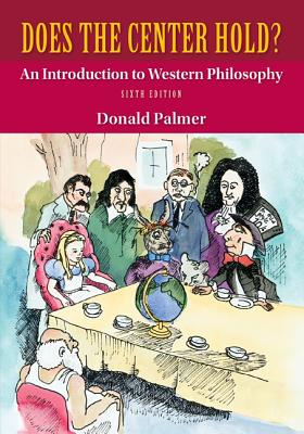 Does the Center Hold? an Introduction to Western Philosophy - Palmer, Donald