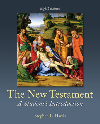 The New Testament: A Student's Introduction - Harris, Stephen L.