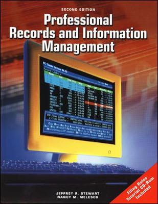 Professional Records and Information Management Student Edition - Stewart, Jeffrey R, and Stewart Jeffrey