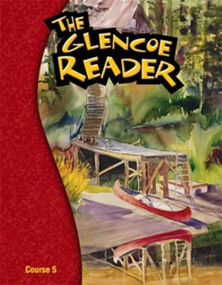The Glencoe Reader Course 5 - Bryant, Sheree, and Damsky, Linda, and Valdes, Bonnie