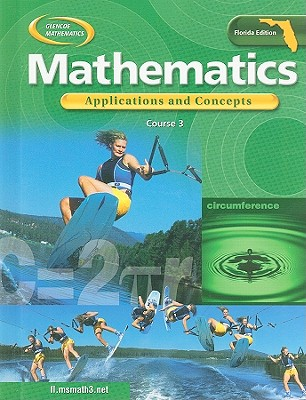 Florida Mathematics: Applications and Concepts, Course 3 - McGraw-Hill (Creator)