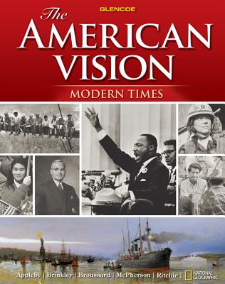 The American Vision: Modern Times - Appleby, Joyce, and Brinkley, Alan, and Broussard, Albert S