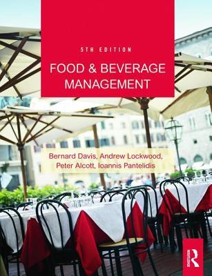 Food and Beverage Management - Davis, Bernard, and Lockwood, Andrew, and Pantelidis, Ioannis S.