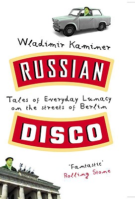 Russian Disco - Kaminer, Wendy, and Kaminer, Wladimir