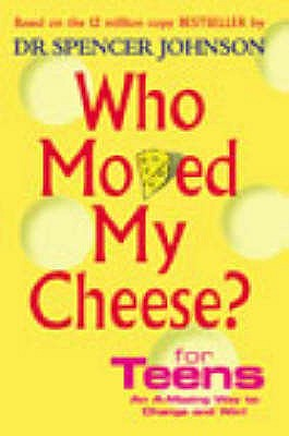 Who Moved My Cheese? For Teens - Johnson, Spencer