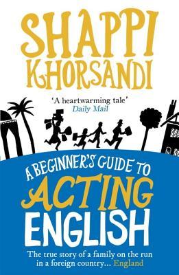 A Beginner's Guide to Acting English - Khorsandi, Shappi
