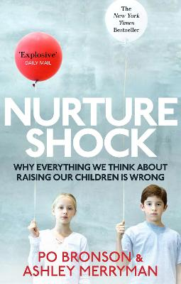 Nurtureshock: Why Everything We Thought About Children is Wrong - Bronson, Po, and Merryman, Ashley