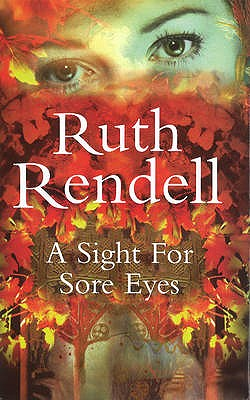A Sight for Sore Eyes - Rendell, Ruth