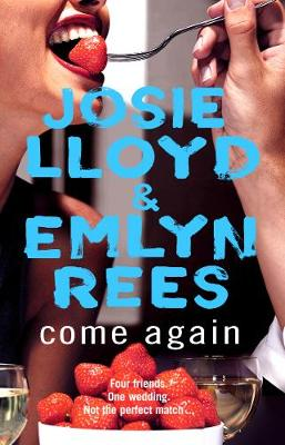 Come Again - Lloyd, Josie, and Rees, Emlyn