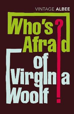 Who's Afraid of Virginia Woolf? - Albee, and Albee, Edward