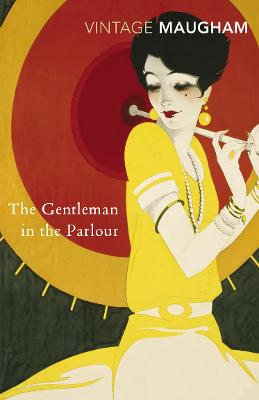 The Gentleman in the Parlour - Maugham, W Somerset