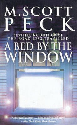 A Bed by the Window: A Novel of Mystery and Redemption - Peck, M.Scott