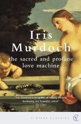 The Sacred & Profane Love Machine - Murdoch, and Murdoch, Iris