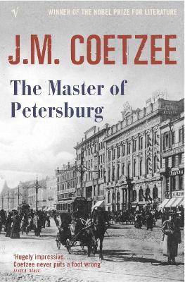 The Master of Petersburg - Coetzee, J M