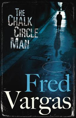 The Chalk Circle Man - Vargas, Fred, and Reynolds, Sian (Translated by)