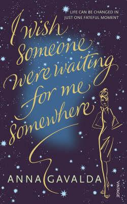 I Wish Someone Were Waiting for Me Somewhere - Gavalda, Anna