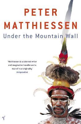 Under the Mountain Wall - Matthiessen, Peter